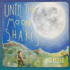 Until the Moon Shakes
