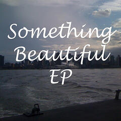 Something Beautiful EP