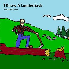 I Know a Lumberjack
