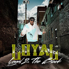 Loyal 2 the Block