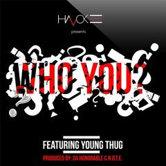Who You? (feat. Young Thug)