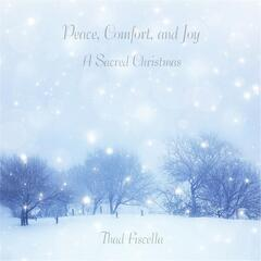 Peace, Comfort, And Joy: A Sacred Christmas