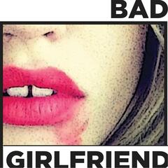 Badgirlfriend