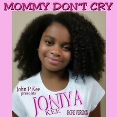 Mommy Don't Cry (Hope Version) [feat. Joniya Kee]