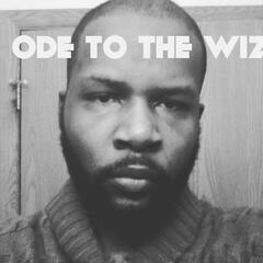 Ode to the Wiz
