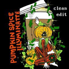 Pumpkin Spice Illuminatte (Radio Edit) [feat. Spekulation]