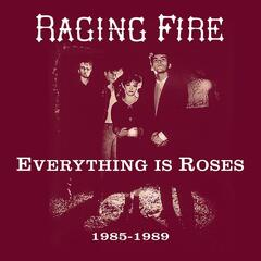 Everything Is Roses (1985 -1989)
