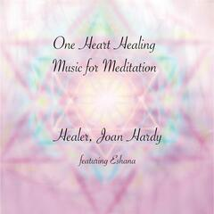 One Heart Healing: Music For Meditation