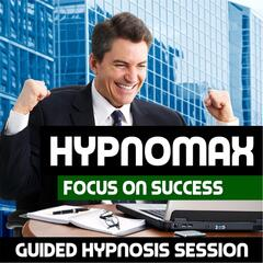 Focus On Success (Guided Hypnosis Session)