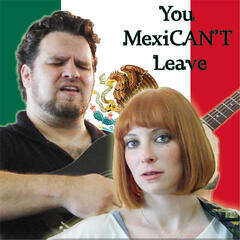 You Mexican't Leave