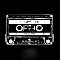 I Got It (feat. Josh Franks & Oz)