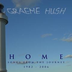 Home Songs from the Journey 1982 - 2006
