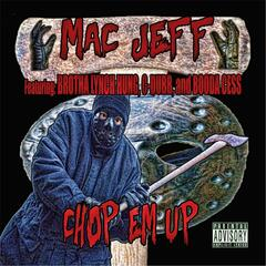 Chop Em Up (feat. Brotha Lynch Hung, C-Dubb & Booda Cess)