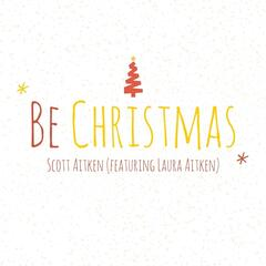 Be Christmas (feat. Laura Aitken)
