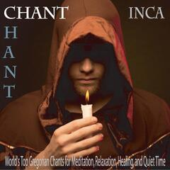Chant: World's Top Gregorian Chants for Meditation, Relaxation, Healing, And Quiet Time