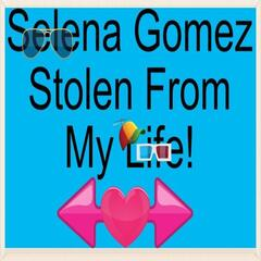 Selena Gomez Stolen from My Life