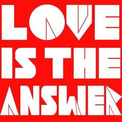 Love Is the Answer