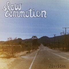 Slow Commotion