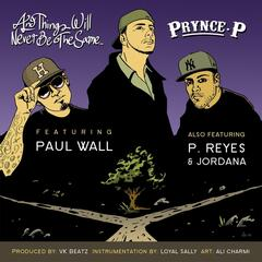 And Things Will Never Be the Same... (feat. Jordana, P. Reyes & Paul Wall)