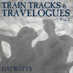Train Tracks and Travelogues, Vol. 2