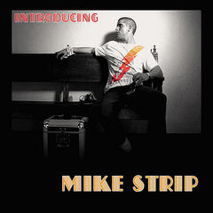Introducing Mike Strip