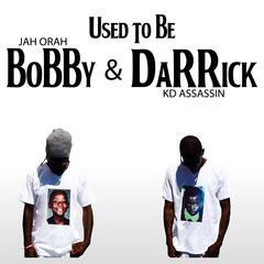 Used to Be Bobby & Darrick