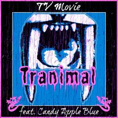 Tranimal (feat. Candy Apple Blue)