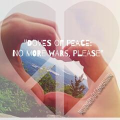 Doves of Peace: No More Wars, Please!