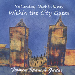 Saturday Night Jams: Within the City Gates