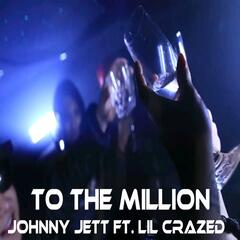 To the Million (feat. Lil Crazed)