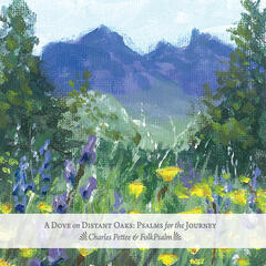 A Dove On Distant Oaks: Psalms for the Journey