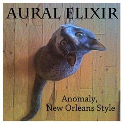 Anomaly, New Orleans Style