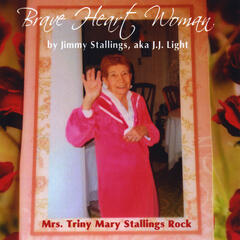 Brave Heart Woman: Mrs. Triny Mary Stallings Rock