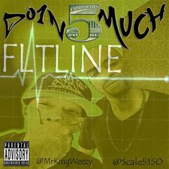 Flatline (feat. Mr King Weezy & Scale5150)