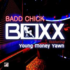 Badd Chick (feat. Young Money Yawn)