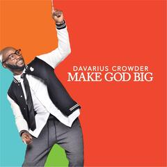 Make God Big