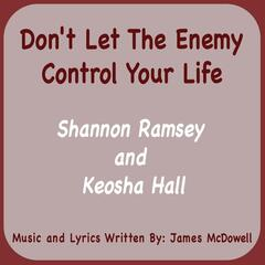 Don't Let the Enemy Control Your Life