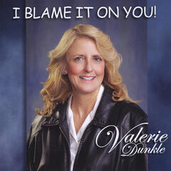 I Blame It On You!
