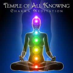 The Temple of All Knowing Chakra Meditation