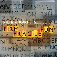 Firm, Fragile, Fun