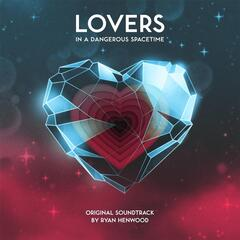 Lovers in a Dangerous Spacetime (Original Soundtrack)