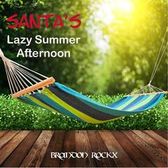 Santa's Lazy Summer Afternoon