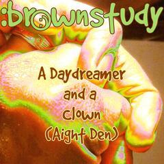 A Daydreamer and a Clown (Aight Den)