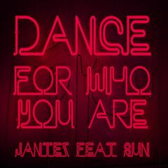 Dance For Who You Are (feat. Sun)
