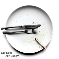 Dig Deep for Daddy