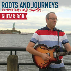 Roots and Journeys: American Songs for Families
