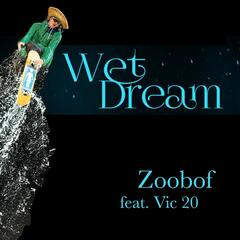 Wet Dream (feat. Vic 20)
