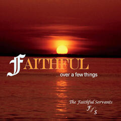 Faithful... Over a Few Things