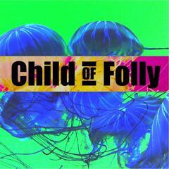 Child of Folly