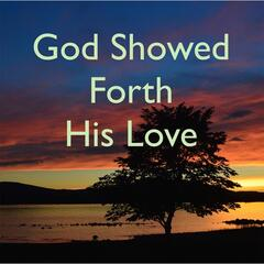 God Showed Forth His Love (His Name Is Jesus)